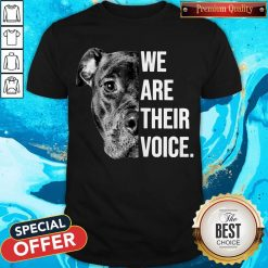 Top We Are Their Voice Shirt