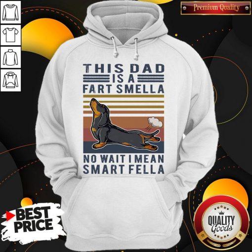 Vintage Dachshund This Dad Is A Fart Smella No Wait I Mean Smart Fella Hoodiea