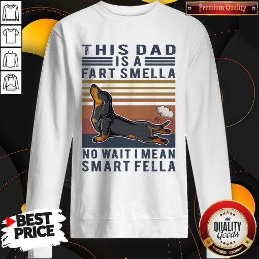 Vintage Dachshund This Dad Is A Fart Smella No Wait I Mean Smart Fella Sweatshirt