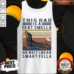 Vintage Dachshund This Dad Is A Fart Smella No Wait I Mean Smart Fella Tank Top