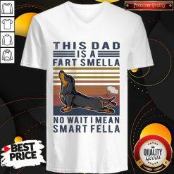 Vintage Dachshund This Dad Is A Fart Smella No Wait I Mean Smart Fella V- neck