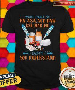 What Part Of Rx Asaacd Daw Dsb Mar Dig Dont You Understand Shirt