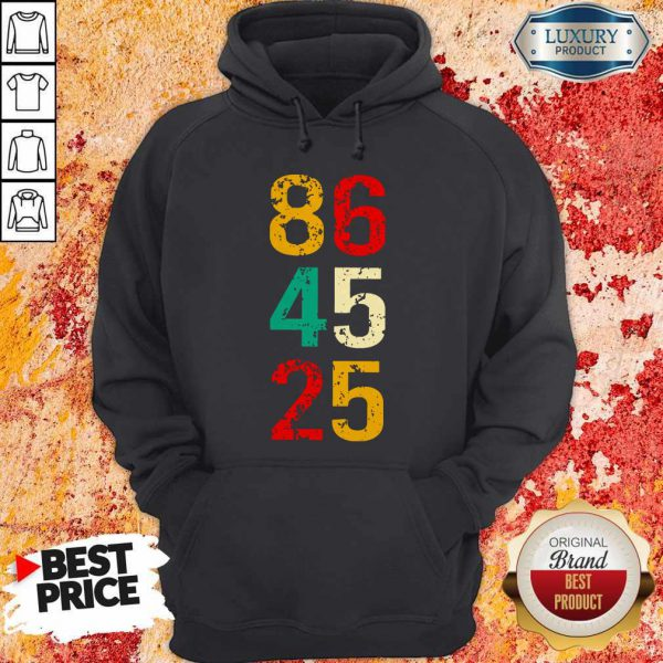 86 45 25 Anti Trump Vintage Hoodie