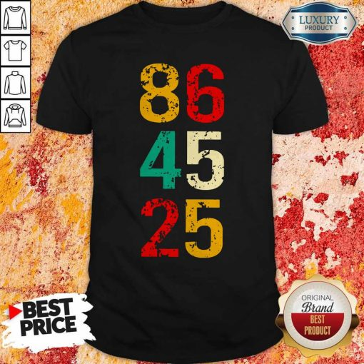 86 45 25 Anti Trump Vintage Shirt