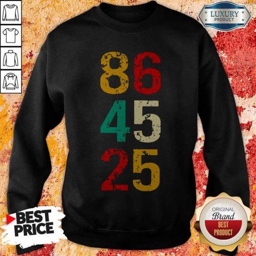 86 45 25 Anti Trump Vintage Sweatshirt