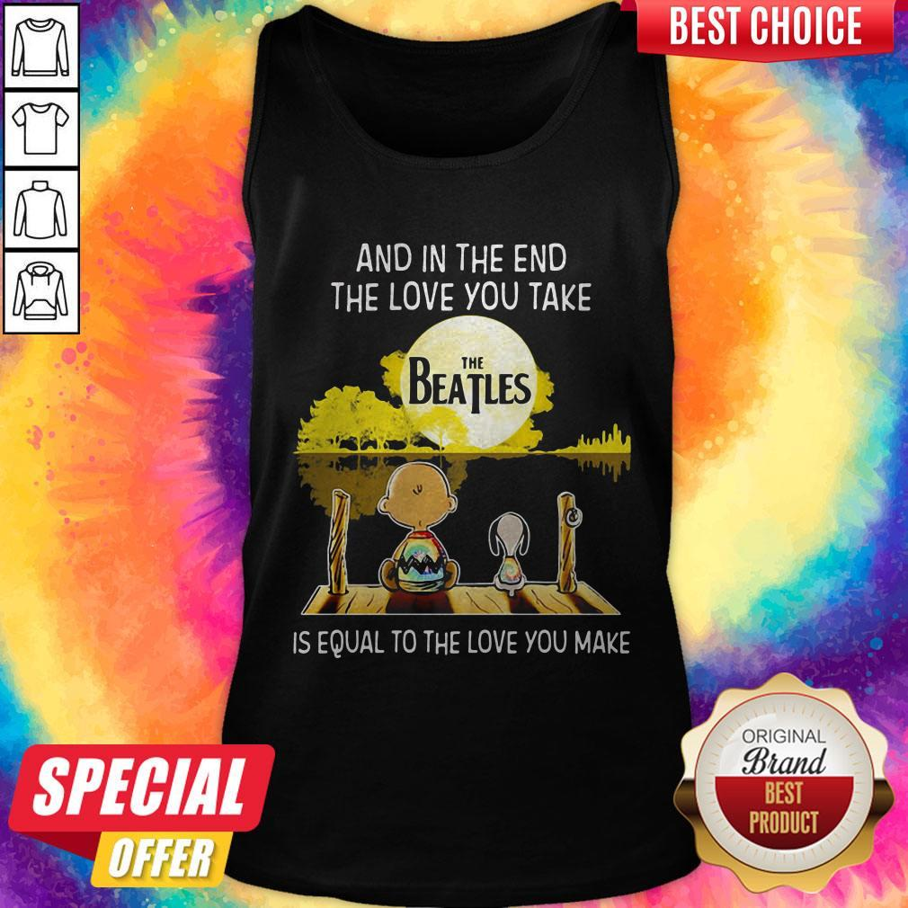 Charlie Brown And Snoopy And In The End The Love You Take Is Equal To The Love You Make The Beatles Tank Top