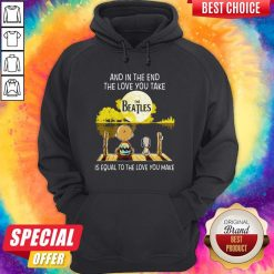 Charlie Brown And Snoopy And In The End The Love You Take Is Equal To The Love You Make The Beatles Hoodie