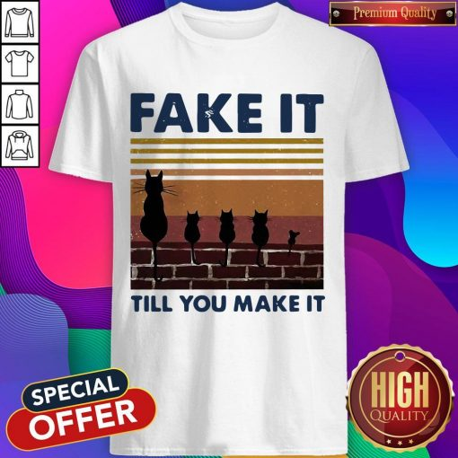 Cat Fake It Till You Make It Vintage Shirt