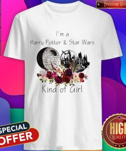 I'm A Harry Potter And Star Wars Kind Of Girl Shirt