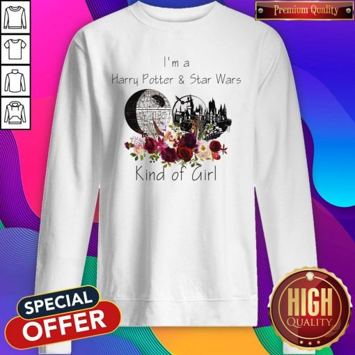 I'm A Harry Potter And Star Wars Kind Of Girl Sweatshirt