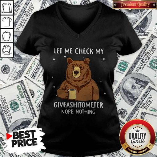 Bear Drinking Coffee Let Me Check My Giveashitometer Nope Nothing V-neck