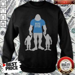 Best Dad Ever Family Man Bigfoot Sweatshirt
