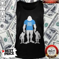 Best Dad Ever Family Man Bigfoot Tank Top