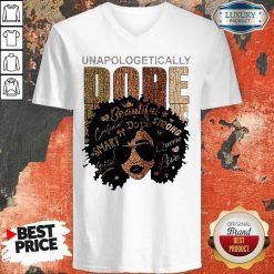 Black Girl Unapologetically Dope Beautiful Strong Smart Queen V-neck