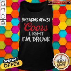 Breaking News Coors Light I'm Drunk Tank Top