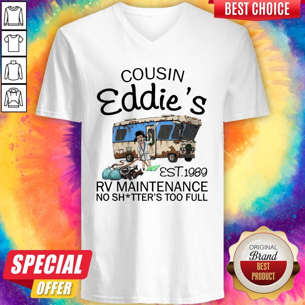 Caping Cousin Eddie's Est 1989 Rv Maintenance No Shitter's Too Full V-neck