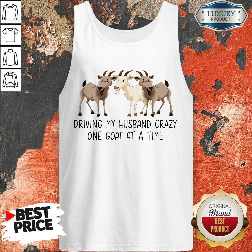 Driving My Husband Crazy One Goat At A Time Tank Top