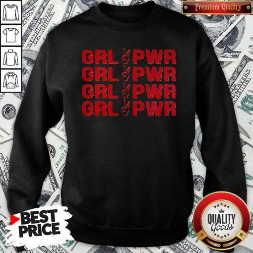 Girl Power Girl Power Sweatshirt