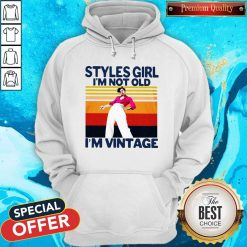 Harry Styles Girl I'm Not Old I'm Vintage Hoodie