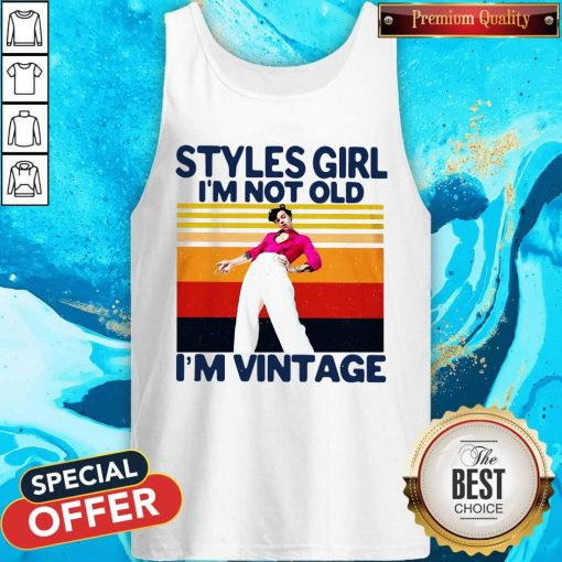 Harry Styles Girl I'm Not Old I'm Vintage Tank Top