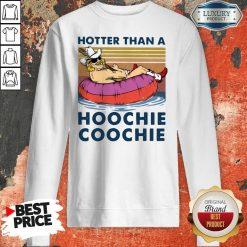 Hotter Than A Hoochie Coochie Vintage Sweatshirt