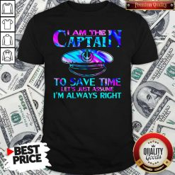 I Am The Captain To Save Time Shirt