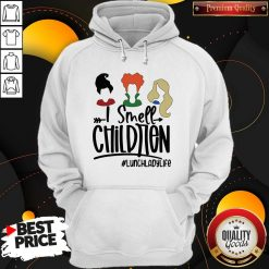 I Smell Children Lunchladylife Hoodie