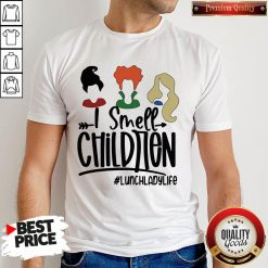 I Smell Children Lunchladylife Shirt
