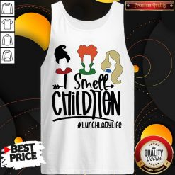 I Smell Children Lunchladylife Tank Top