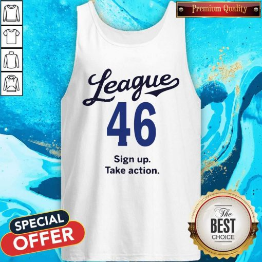 League 46 Sign Up Take Action Tank Top