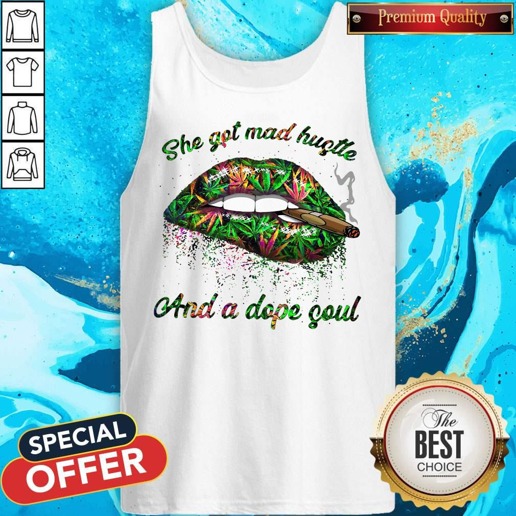 Lips Weed She Got Mad Hustle And A Dope Soul Tank Top