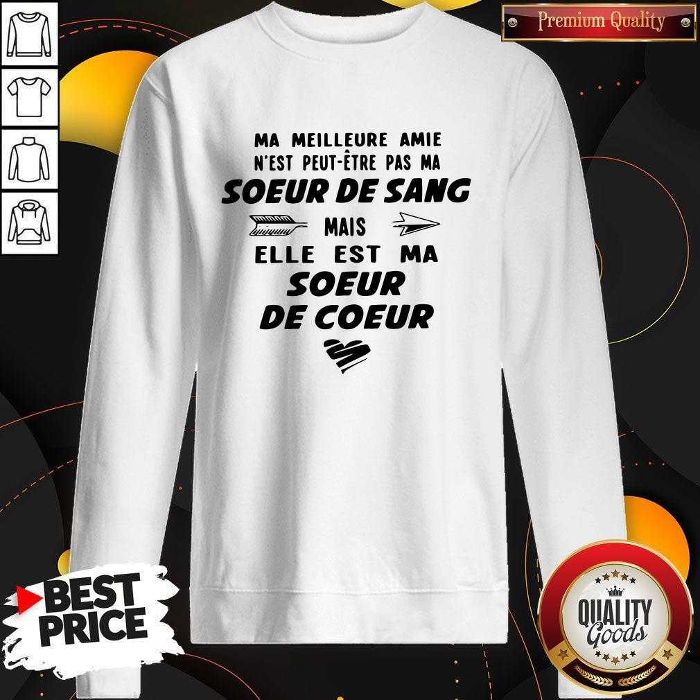 Ma Meilleure Amie Soeur De Sang Mais Elle Est Ma Soeur De Coeur Sweatshirt