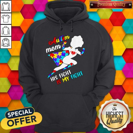 Nice Superwoman Autism Mom His Fight Is My Fight Hoodie