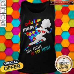 Nice Superwoman Autism Mom His Fight Is My Fight Tank Top