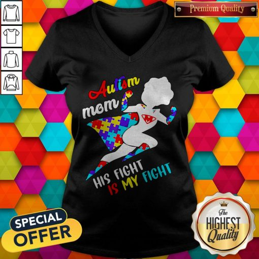 Nice Superwoman Autism Mom His Fight Is My Fight V-neck