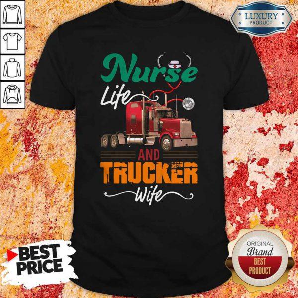 Nurse Life An Trucker Wife Ear Piece Shirt