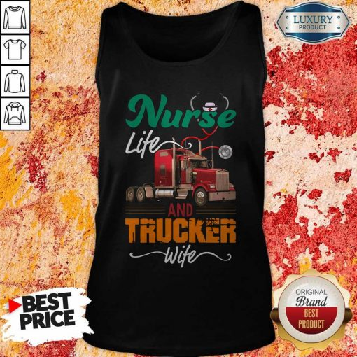 Nurse Life An Trucker Wife Ear Piece Tank Top