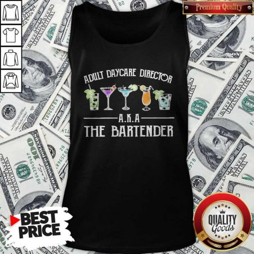 Official Adult Daycare Director A K A The Bartender Tank Top
