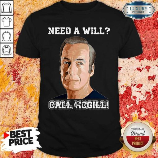 Official Need A Will Call Mcgill Shirt