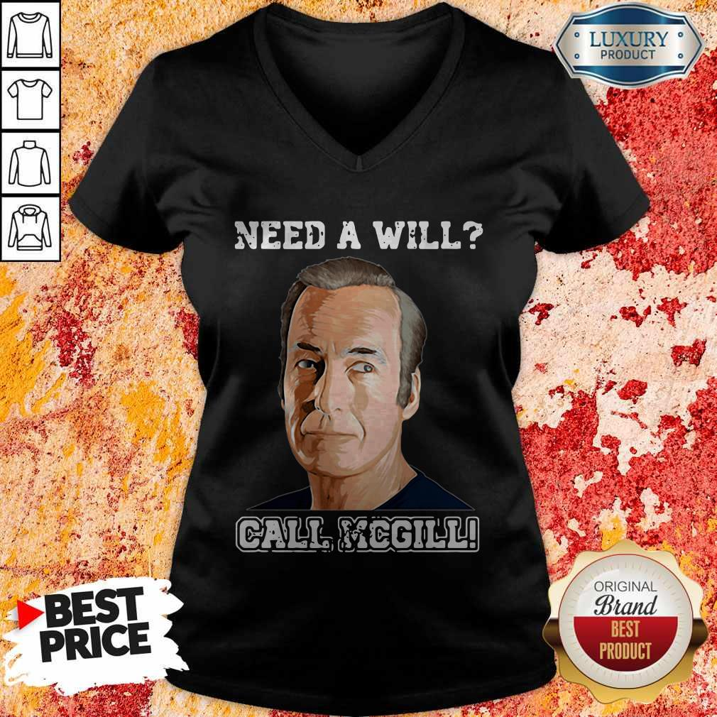 Official Need A Will Call Mcgill V-neck