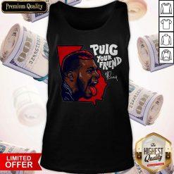 Official Puig Your Friend Atlanta Baseball Tank Top