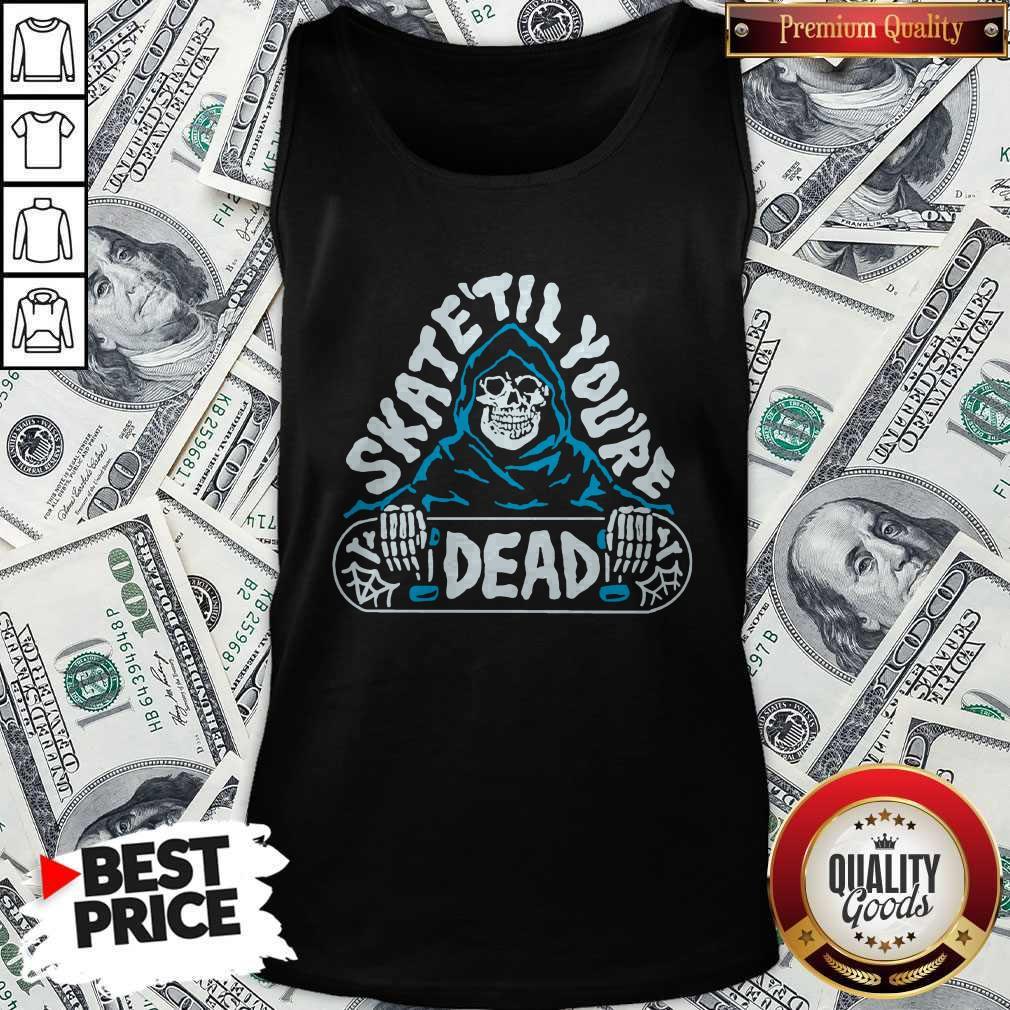 Official Skate Till You're Dead Tank Top