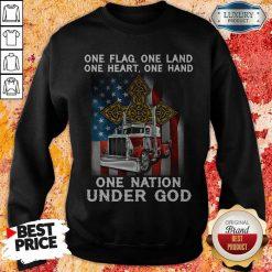 One Flag One Land One Heart One Hand One Nation Under God Truck American Sweatshirt