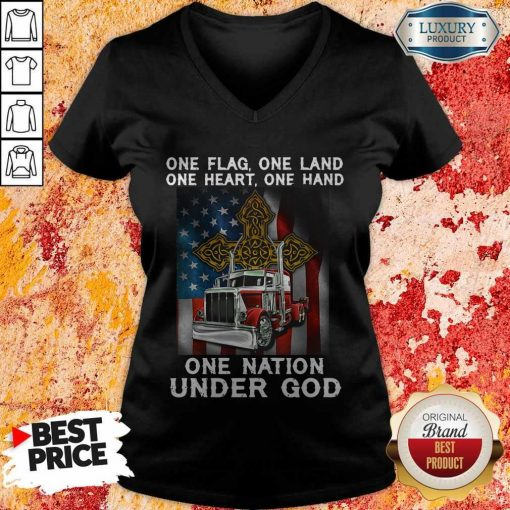 One Flag One Land One Heart One Hand One Nation Under God Truck American V-neck