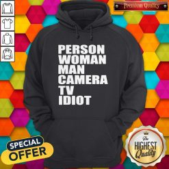 Person Woman Man Camera TV Idiot Hoodie