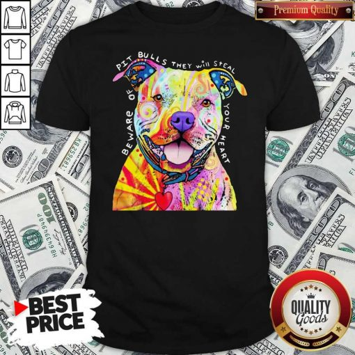 Pitbull Tattoo Beware Of PitBulls They Will Steal Your Heart Shirt