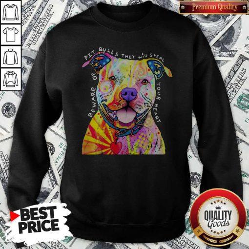 Pitbull Tattoo Beware Of PitBulls They Will Steal Your Heart Sweatshirt