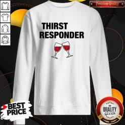 Premium Thirst Responder Wine Sweatshirt