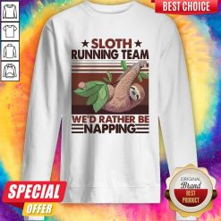 Sloth Running Team We'd Rather Be Napping Vintage Sweatshirt