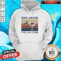 South Carolina I Still Call It Home Vintage Hoodie